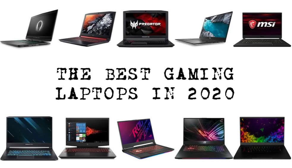 All The Best Gaming Laptops in 2020