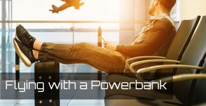 Flying With a Power Bank – Everything You Need To Know – In 2021