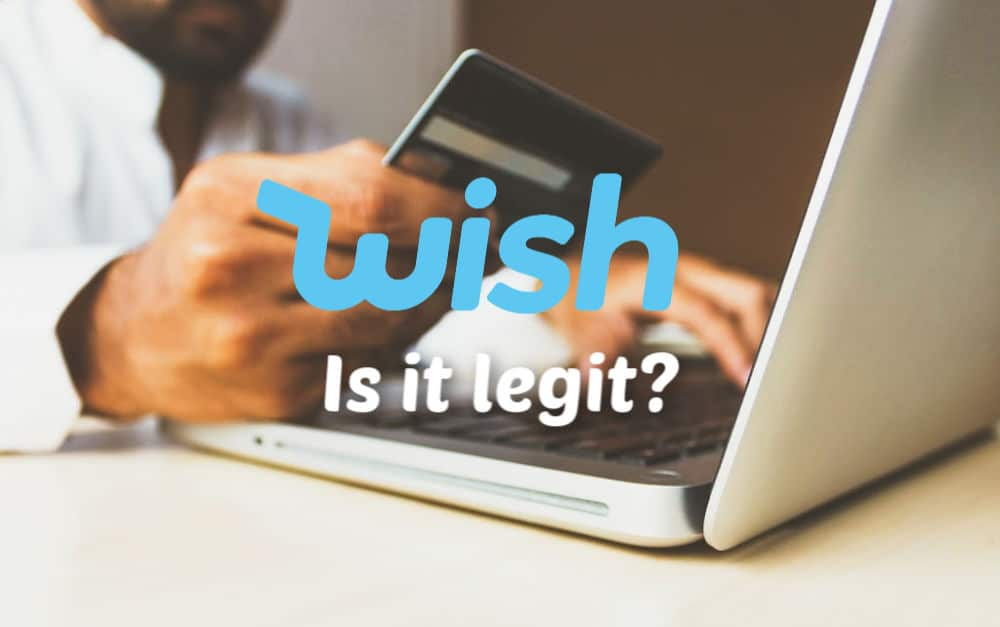 Is Wish a Legit and Safe Place to Shop – 2021 Guide