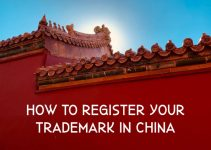 How to Register a Trademark in China – In 2021