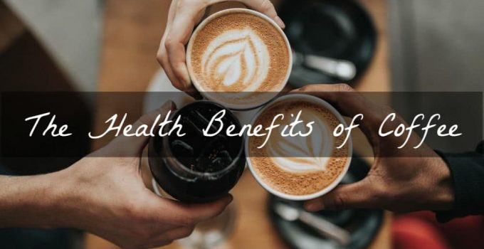 7 Health Reasons to Drink Coffee – 2021 Guide