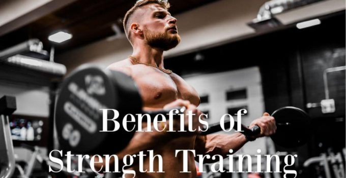 6 Benefits of Strength Training for Your Health & Fitness – 2021 Guide