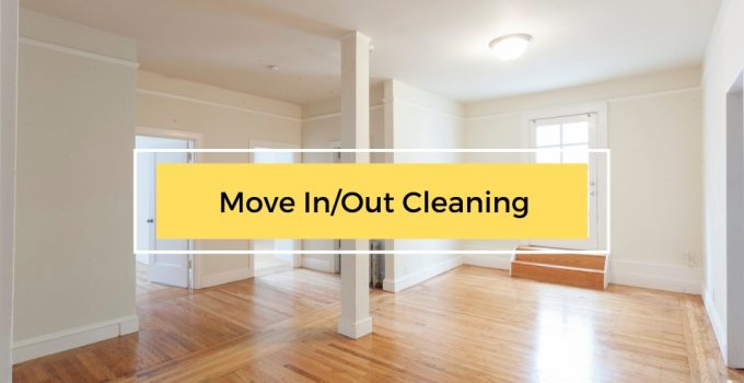 10 Reasons to Hire Professional Move Out Cleaning Services – In 2021
